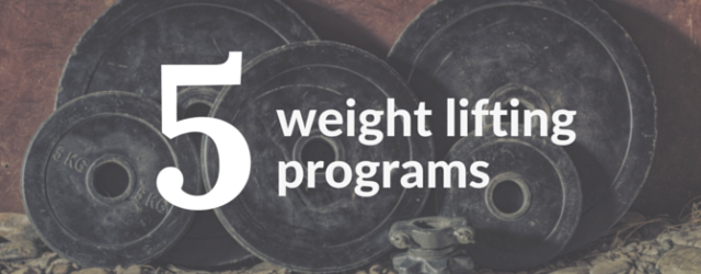 5 Weight Lifting Programs