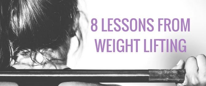 8 Lessons From Weight Lifting