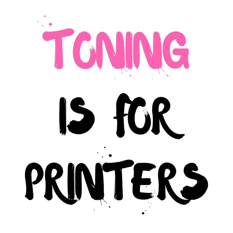 Toning is for printers