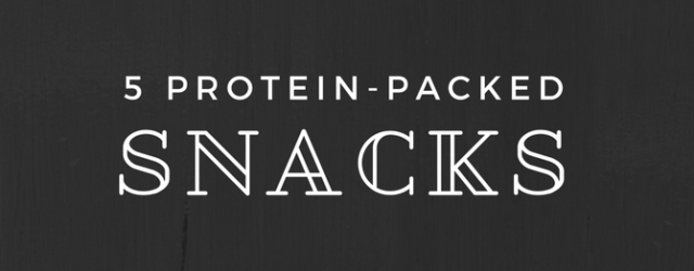 5 Protein-Packed Snacks