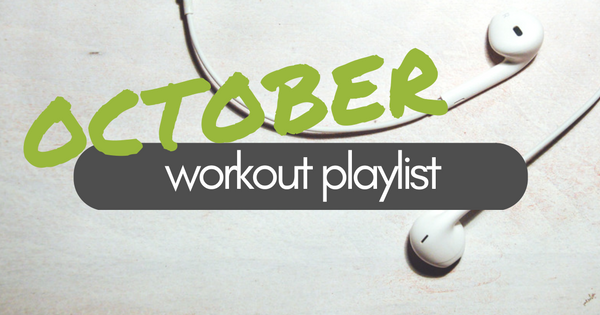 October Workout Playlist